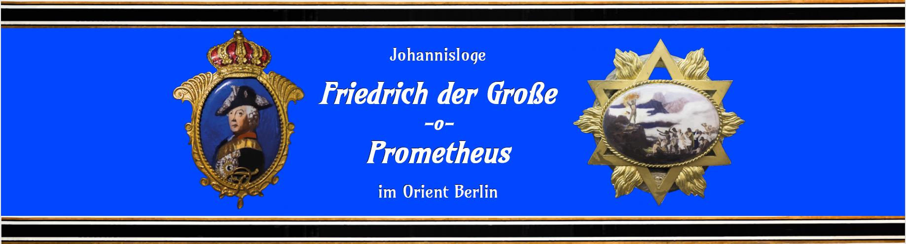 Johannisloge Friedrich der Grosse -o- Prometheus